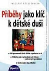 Obálka knihy Příběhy jako klíč k dětské duši - Portál, 1999