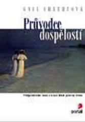 Obálka knihy Průvodce dospělostí : šance a úskalí druhé poloviny života - Portál, 1999