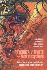 Obálka knihy Psychóza v životě život v psychóze : příručka pro pacienty trpící psychózou a jejich rodiny - Maxdorf, 2008