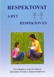 Obálka knihy Respektovat a být respektován - Spirála, 2008