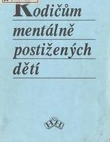 Obálka knihy Rodičům mentálně postižených dětí - H & H, 1992