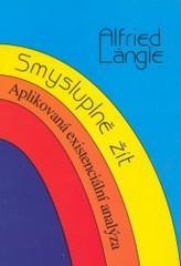 Obálka knihy Smysluplně žít : aplikovaná existenciální analýza - ,
