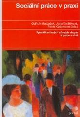 Obálka knihy Sociální práce v praxi : specifika různých cílových skupin a práce s nimi - Portál, 2005
