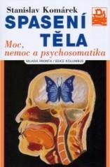 Obálka knihy Spasení těla : moc, nemoc a psychosomatika - Mladá fronta, 2005