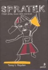 Obálka knihy Spratek : příběh dítěte, které nikdo nemiloval - ,