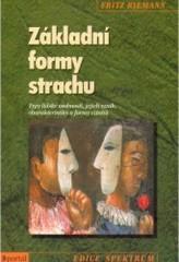 Obálka knihy Základní formy strachu : typy lidské osobnosti, jejich vznik, charakteristiky a formy vztahů - ,