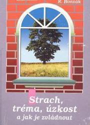 Obálka knihy Strach, tréma, úzkost a jak je zvládat - Maxdorf, 1995