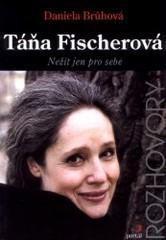 Obálka knihy Táňa Fischerová : nežít jen pro sebe - ,