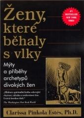 Obálka knihy Ženy, které běhaly s vlky - Pragma, 1999