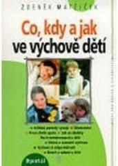 Obálka knihy Co, kdy a jak ve výchově dětí - Portál, 2007