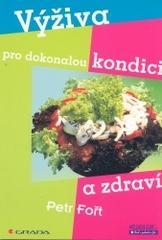 Obálka knihy Výživa pro dokonalou kondici a zdraví - Grada, 2004