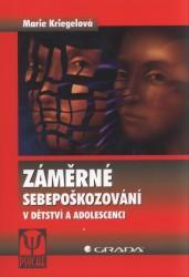 Obálka knihy Záměrné sebepoškozování v dětství a adolescenci - Grada , 2008