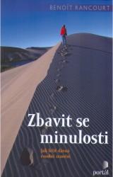 Obálka knihy Zbavit se minulosti : jak léčit dávná emoční zranění - Portál, 2008