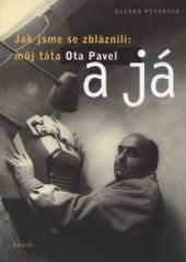 Obálka knihy Jak jsme se zbláznili: můj táta Ota Pavel a já  - ,