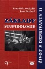 Obálka knihy Život s deprivanty. II, Základy stupidologie - Galén, 2002