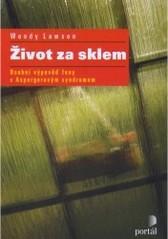 Obálka knihy Život za sklem : osobní výpověď ženy s Aspergerovým syndromem - ,