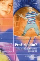 Obálka knihy Proč zlobím? : lehká mozková dysfunkce LMD/ADHD - Triton, 2003